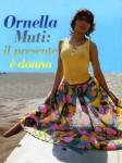 Ornella Muti - il presente e donna